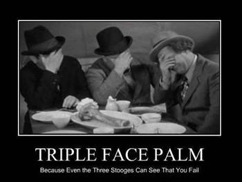[Изображение: triplefacepalm.jpg]